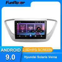 Funrover For solaris hyundai 2017 2018 verna android 9.0 Car Radio Multimedia Player autoradio GPS Navi 2 din 2.5D IPS no dvd BT