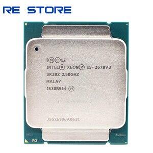 Image 1 - משמש Intel Xeon E5 2678 V3 מעבד 2.5G לשרת LGA 2011 3 2678V3 מחשב שולחני מעבד עבור X99 האם