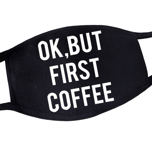 Funny Ok But First Coffee Dustproof  Kpop Unisex Casual Reusable Simple Style Mouth Masks Black Mask Maska Masker Casual Maske