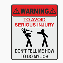Car Sticker WARNING TO AVOID SERIOUS INJURY DONT TELL ME HOW TO DO MY JOB  Reflective PVC Decal,16cm*13.5cm car sticker dont touch my car fun automobiles