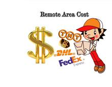 For the buyers about remote area cost and Extra Shipping Fee