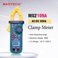 Mastech MS2109A Автоматический диапазон цифровой AC DC Клещи 600A мультиметр Вольт Ампер Ом Гц температура емкость тест er NCV тест