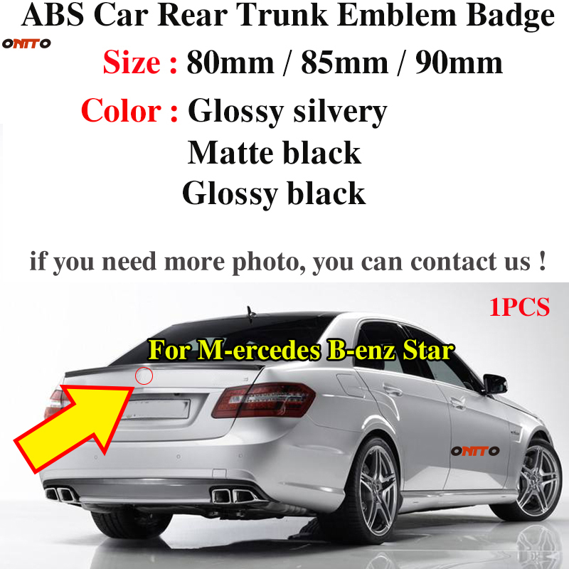 Car Styling Auto Rear Trunk Emblem Badge For Mercedes Benz 1pcs ABS 80mm 85mm 90mm Star Style Glossy Black/silvery/matte Black
