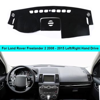 Samochód wnętrze deska rozdzielcza pokrywa dla Land Rover Freelander 2 2008- 2011 2012 2013 2014 2015 mata na deskę rozdzielczą dywan poduszki parasol przeciwsłoneczny mata na deskę rozdzielczą tanie i dobre opinie ZJZKZR z włókien syntetycznych Lewa strona For Land Rover Freelander 2 2008 2009 2010 2011 2012 20132 014 2015 Do not For Land Rover Freelander 2000-2007