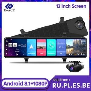 E-ACE D15 видеорегистратор 12,0 дюйма зеркало заднего вида 1080P FHD видеорегистратор 4G Android 8,1 видеорегистратор GPS навигация ADAS Регистратор