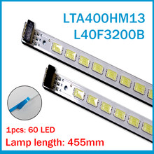 2pcs x 40 inch LED Backlight Strip for 40'' TV L40F3200B LJ64-03029A LTA400HM13 40INCH-L1S-60 G1GE-400SM0-R6 60-LEDs 455mm(China)