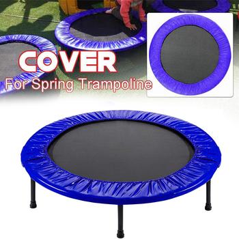 Oxford Cloth Safety Pad o wysokiej gęstości 36-60 cali Outdoor wodoodporne części zamienne Shock Absorbent trampolina Cover 0 91-1 52M tanie i dobre opinie CN (pochodzenie) Trampoline Protection Cover