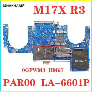GFWM3 0GFWM3 dla DELL Alienware M17X R3 Intel płyta główna płyta główna laptopa HM67 PAR00 LA-6601P płyta główna