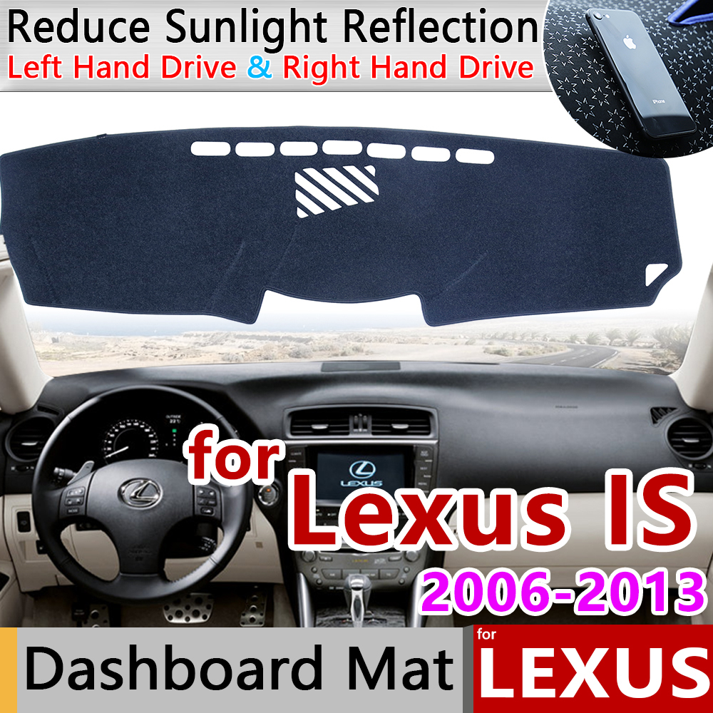 for Lexus IS 2006 2013 XE20 Anti-Slip Mat Dashboard Cover Pad Sunshade Dashmat Car Accessories IS250 300 250 300h 350 200d 220d