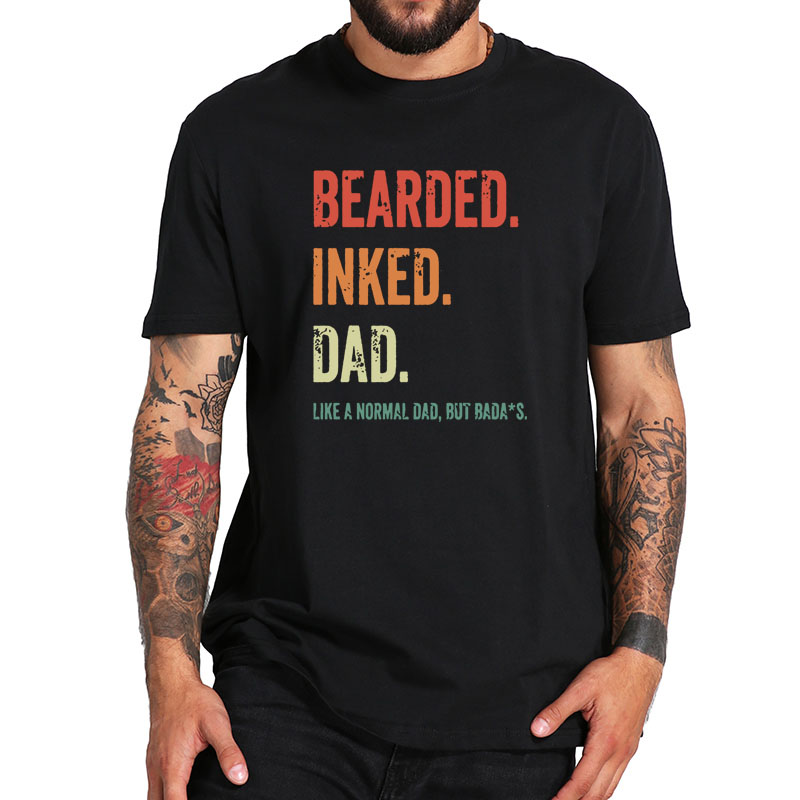 Bearded Inked Dad Funny For Daddy PaPa Vintage T-Shirt EU Size 100% Cotton Soft Crew Neck High Quality Tee Tops