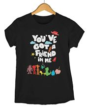 You've Got A Friend In Me Toy Story Inspired Unisex T-Shirt T-Shirt Shirt Men