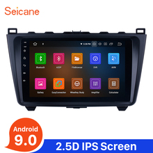 Seicane Android 9.0 8-CORE 9 inch Car Radio GPS Auto Stereo Unit for 2008-2014 2015 Mazda 6 Ruiyi With Bluetooth Mirror link