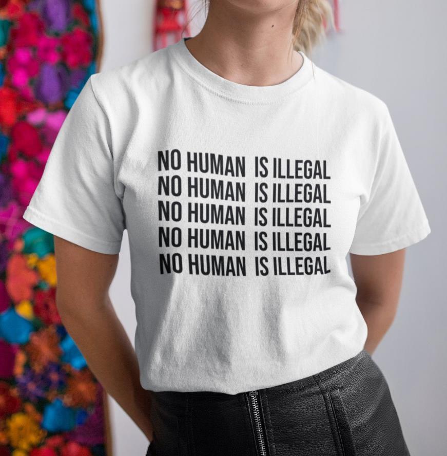 No Human Is Illegal Print Women Tshirt Cotton Casual Funny T Shirt Gift For Lady Yong Girl Top Tee Drop Ship A-1