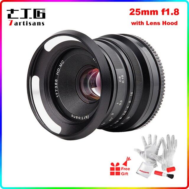 7artisans 25mm F1.8 Prime Lens for Sony E Mount Fujifilm M4/3 Cameras A6600 A6500 A6300 X T3 X T2X T30 X A10 X A2 with Lens Hood