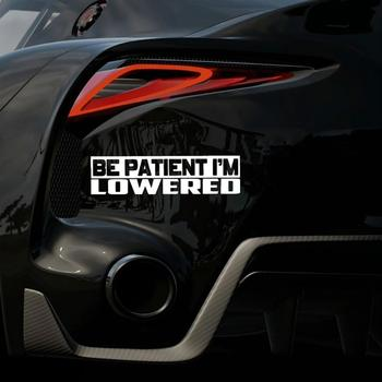 BE PATIENT I'M LOWERED Sticker Slammed Stance Drift Lowered Funny Car Sticker image