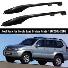 Dach Rack Für Toyota Land Cruiser Prado 120 FJ120 LC120 2003-2009 Schienen Bar Gepäck Träger Bars top Kreuz bar Rack Schiene Boxen