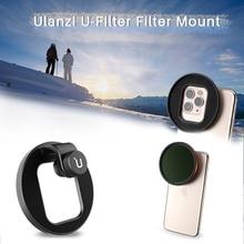 Ulanzi u filter adaptateur anneau 62 67mm support de filtre universel pour iPhone 11 Pro Max Samsung HUAWEI multi caméra objectif accessoires