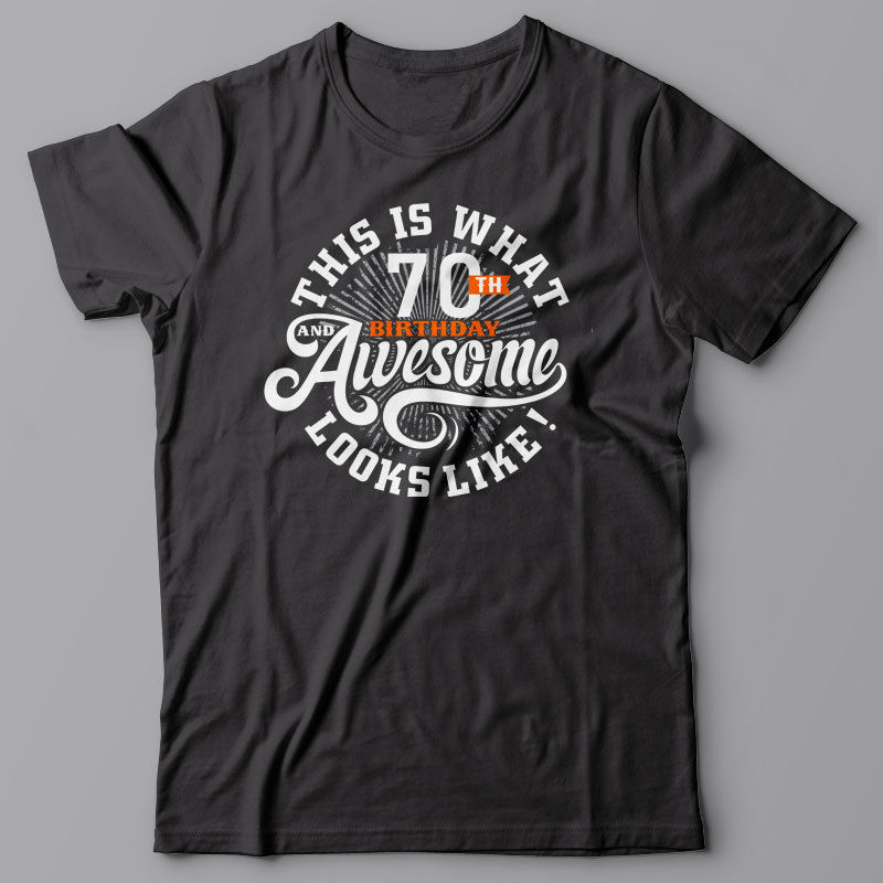 Printing Black T <font><b>Shirt</b></font> Popular <font><b>70</b></font> Th <font><b>Birthday</b></font> T <font><b>Shirt</b></font> - This Is What 70th <font><b>Birthday</b></font> And Awesome Looks Like Giftcasual Tee image