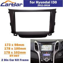 CarBar Double 2 Din Car Radio Fascia for Hyundai I30 2012-2016 Stereo Fascia Dash Dashboard Frame Panel Trim Kit Car Stereo