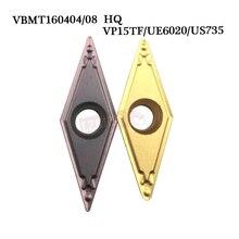 10 stücke VBMT160408 VBMT 160404 HQ VP15TF US735 UE6020 Original Metalleinsatz Werkzeug metall drehen werkzeug cnc-drehmaschine cutter werkzeuge
