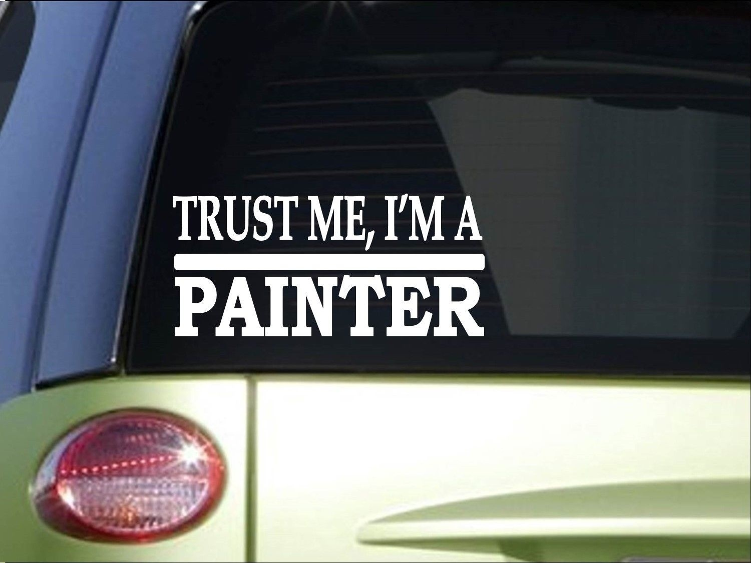 Trust Me Painter  8 Inch Sticker Decal Paint Brush Roller Painting Tape Computer Sticker