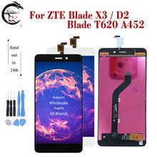 """5 """"LCD สำหรับ ZTE ใบมีด X3 LCD ใบมีด D2 จอแสดงผล TOUCH SENSOR Digitizer ASSEMBLY T620 A452 จอแสดงผลเปลี่ยน LCD ใหม่"""