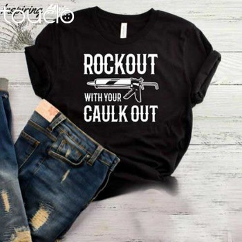 Rockout With Your Caulk Out T-Shirt, Funny T Shirt, Gift, Construction Worker, B image