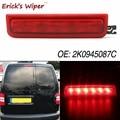 Эрик, стеклоочиститель заднего тормоза светильник для VW Caddy 2004-2015 III недвижимости задние стоп-сигнала лампы OE эквивалент 2K0945087C