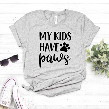 My Kids Have Paws dog cat mom Print Women tshirt Cotton Casual Funny t shirt For Lady Girl Top Tee Hipster Drop Ship NA-341