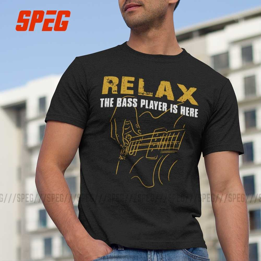 T-Shirts for Men Bass PlayerRelax The Bass Player Is Here Acoustic Electric Guitars Music Man O Neck Short Tees Man T Shirt