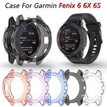 สำหรับ Garmin Fenix 6 6S 6X คุณภาพสูง TPU Slim สมาร์ทนาฬิกา Shell สำหรับ Garmin fenix 6 / 6S / 6X Pro