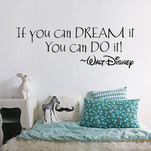 Disney IF YOU CAN DREAM IT YOU CAN DO IT inspiring quotes Wall Stickers Home Decor Mural For Kids Room bedroom accessories 1001 businesses you can start from home