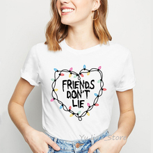 friends dont lie letter printed t-shirt women clothes 2019 funny t shirts camiseta mujer stranger things 3 tshirt femme tops