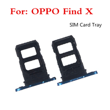 1Pcs For OPPO Find X card slot SIM card tray SIM Card Tray + Micro SD Card Tray Holder Slot Adapter Socket Replacement