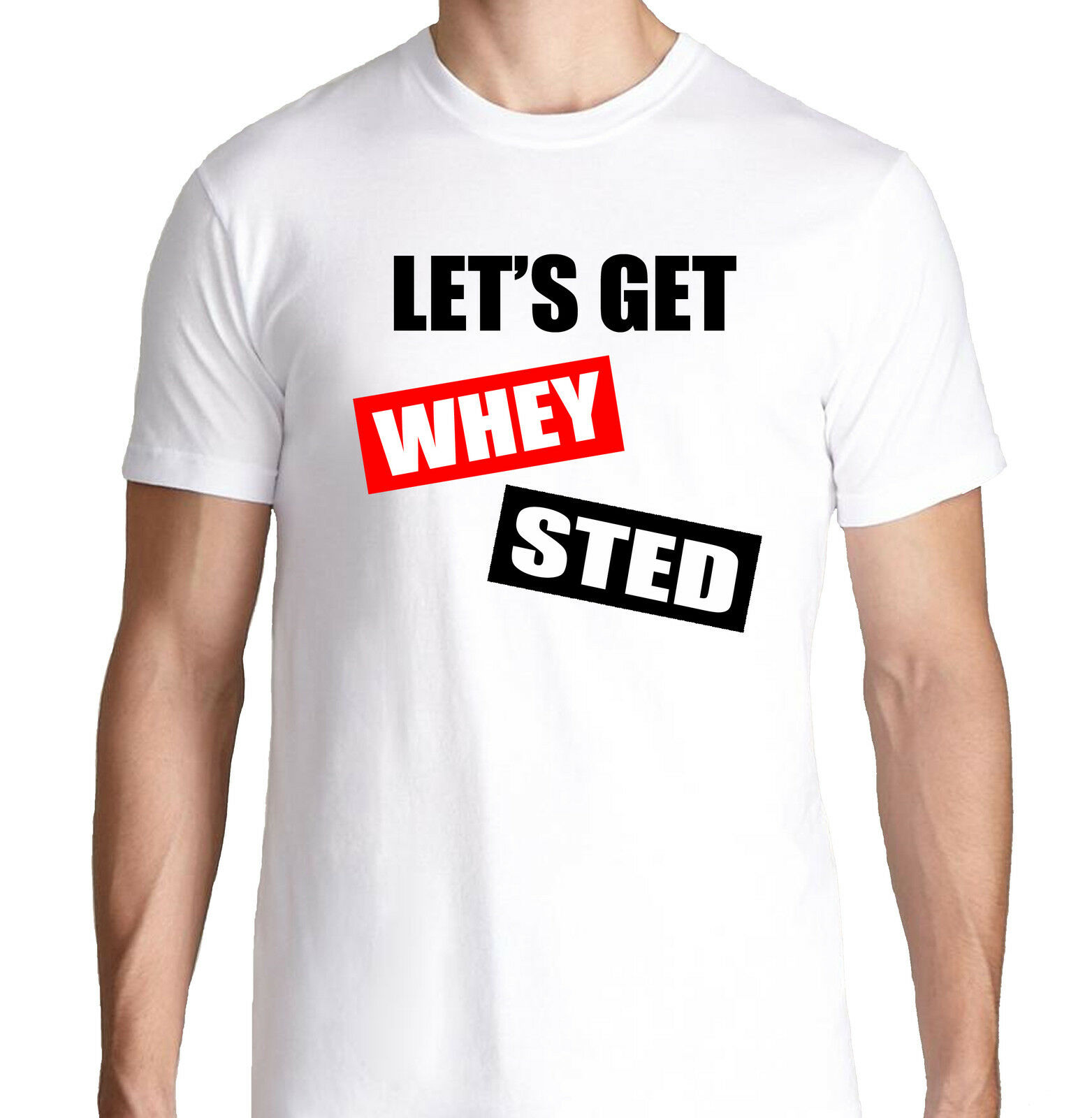 LET'S GET WHEY STED PROTEIN FUNNY Harajuku streetwear shirt men HEALTH RUNNING WORKOUT TRAIN T SHIRT image