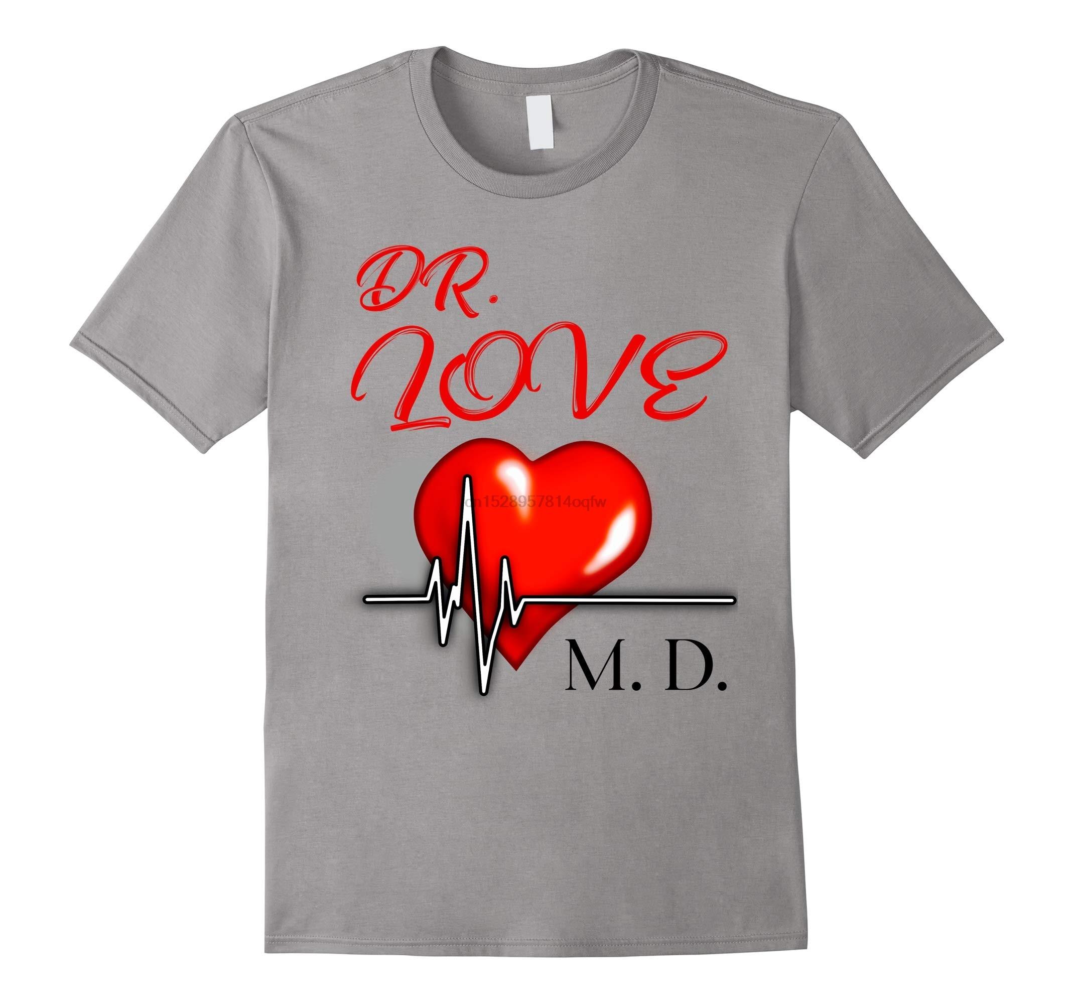 Men t shirt Dr Love MD Cute Heart Valentines Day Novelty T-Shirt-RT Women tshirts