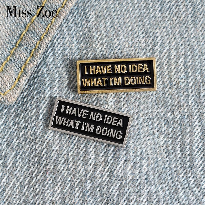 Я не знаю, эмалированная булавка на заказ, черный магнитный значок, брошь для сумки, лацкан, пряжка, забавная бирка с цитатами, ювелирные изде...