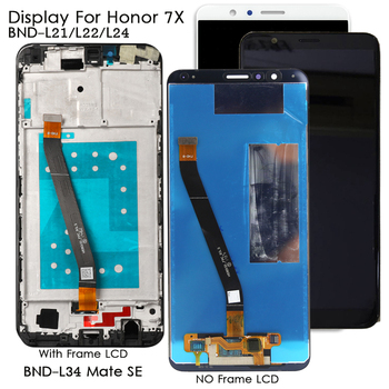 Display For Honor 7X 7 X BND-L21/L22/L24 LCD Display Touch Screen Replacement for BND-L34 Huawei Mate SE Tested Phone LCD Screen