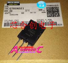 Aoweziic 2018 + 100% Nieuwe Geïmporteerde Originele GT60N321 Om 264 High Power Igbt Buis Magnetron Transistor 60A 1000V