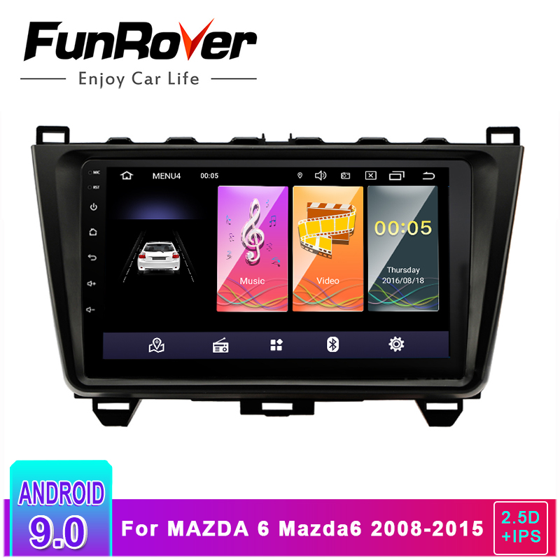Funrover 2.5D + IPS Auto Radio Multimedia player 9 ''Android 9.0 2 din DVD Für <font><b>MAZDA</b></font> <font><b>6</b></font> Mazda6 2008- 2015 GPS Navigation stereo audio image