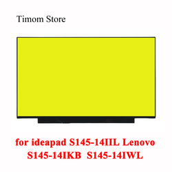for ideapad S145-14IIL 81W6 S145-14IKB 81VB S145-14IWL 81MU Lenovo S145-14 Laptop 14.0 LCD Monitor Without Screw Holes eDP 30pin