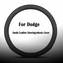 Suede Leather Steering wheels Covers for Dodge Neon Caliber Dart Avenger Stratus Charger Journey Ram Durango Vision Verna NITRO
