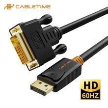 CABLETIME 2020 nouveau Port daffichage vers DVI câble M/M DisplayPort DP vers DVI adaptateur de connexion 1080P 3D pour PC projecteur HDTV C074