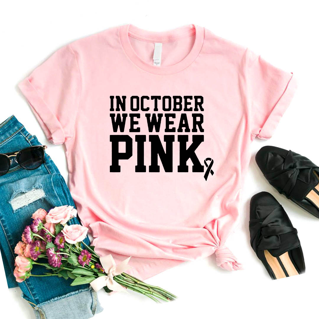 In October We Wear Pink Print Women Tshirt Cotton Casual Funny T Shirt Gift For Lady Yong Girl Top Tee Drop Ship S-997