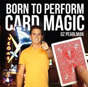Urodzony aby wykonać magię karty Oz Pearlman-magiczne sztuczki tanie i dobre opinie Metal Unisex ŁATWE DO WYKONANIA Profesjonalne Różne rekwizyty 8-11 lat STARSZE DZIECI 12-15 lat Do magii z bliska