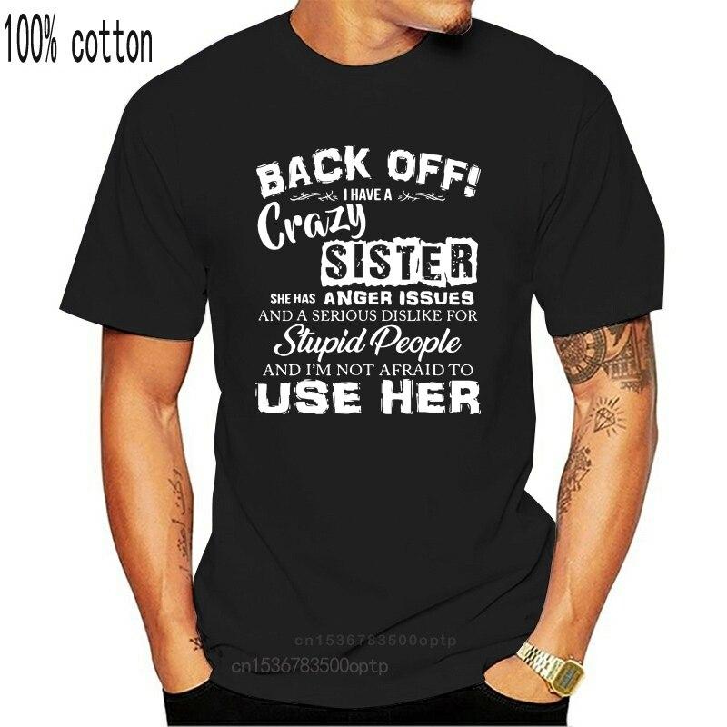 Сзади у меня с ума сестра, она имеет проблемы с гневом футболка Размеры S-5XL