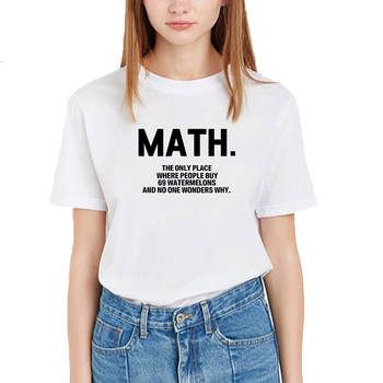 Math The Only Place Funny Tshirt Women Summer Short Sleeve O-neck Cotton Tee Shirt Femme Black White Loose T Shirts for Women