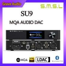 SMSL SU-9 MQA Audio Decode Pure DAC Lossless Fever Bluetooth 5.0 ES9038Pro DSD512 PCM768kHz/ UAT LDAC USB Balanced Decoder SU9