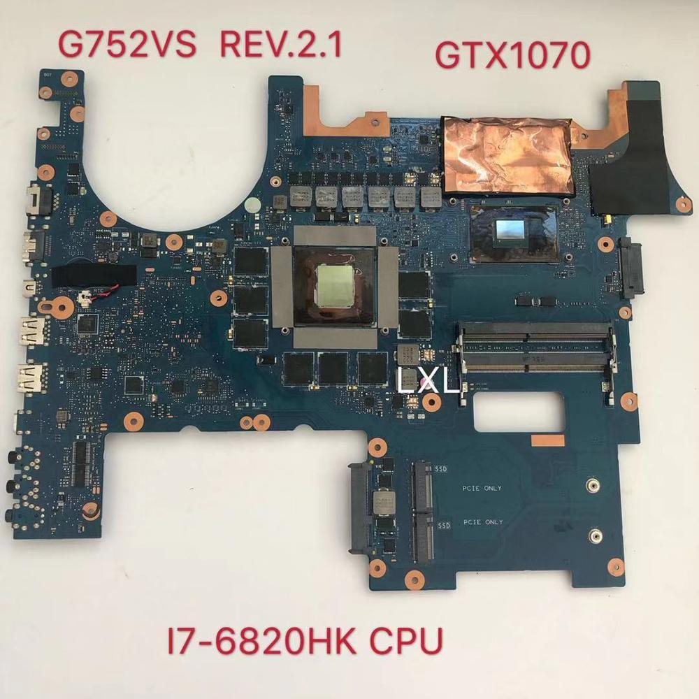 G752VS GTX1070 I7-6820HK Motherboard For ASUS G752VS G752 G752V G752VS G752VM Laptop Motherboard 100%  Teste Ok