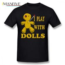 Voodoo T Shirt I Play With Dolls Voodoo T-Shirt Male Funny Tee Shirt Print Big Short Sleeves 100 Percent Cotton Beach Tshirt salvimar voodoo